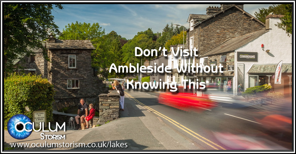 Don't visit Ambleside without knowing this