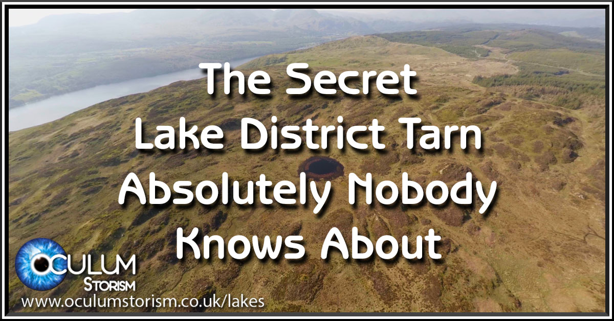 The Secret Lake District Tarn Absolutely Nobody Knows About
