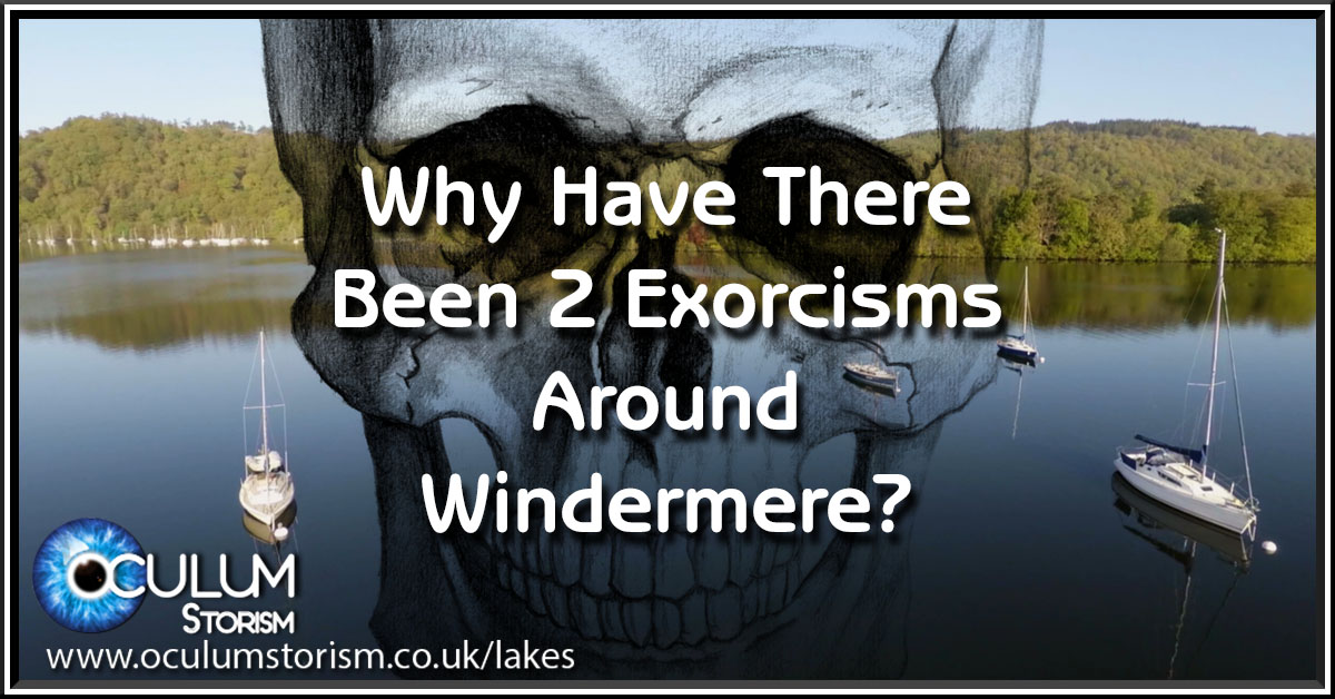 Why Have There Been Exorcisms Around Windermere?