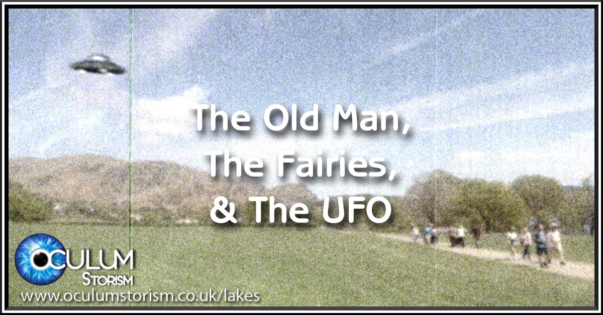 The Old Man, The Fairies And The UFO