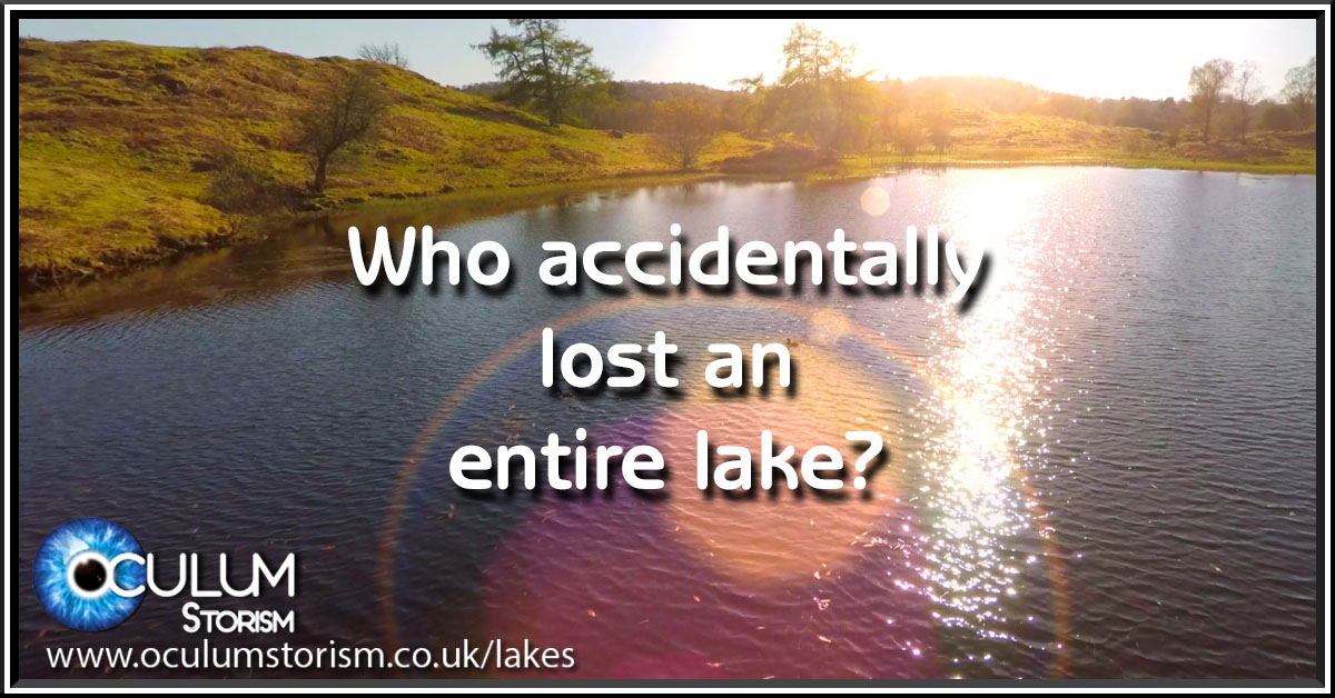Who Accidentally Lost An Entire Lake?