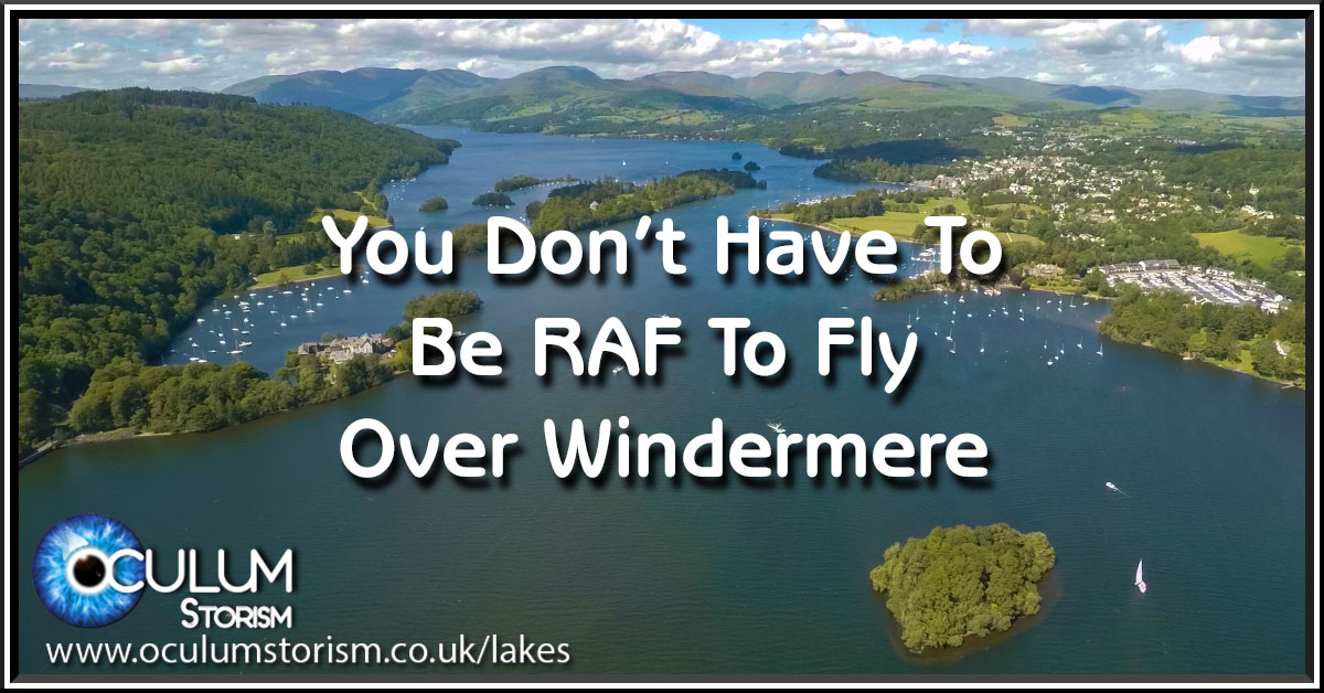 You Don't Have To Be RAF To Fly Over Windermere